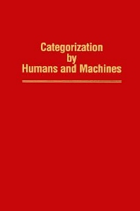 Categorization by Humans and Machines - 1st Edition - ISBN: 9780125433297, 9780080863801
