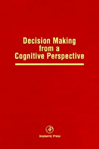 Decision Making from a Cognitive Perspective - 1st Edition - ISBN: 9780125433327, 9780080863832