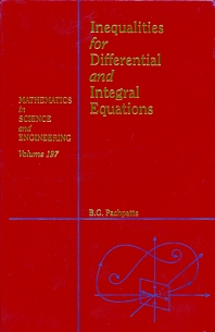 Inequalities for Differential and Integral Equations, 1st Edition,William Ames,B. Pachpatte,ISBN9780125434300