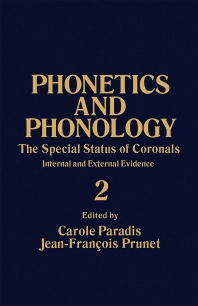 The Special Status of Coronals: Internal and External Evidence - 1st Edition - ISBN: 9780125449663, 9781483219325