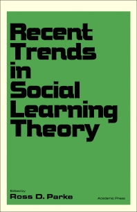 Recent Trends in Social Learning Theory - 1st Edition - ISBN: 9780125450508, 9781483265865