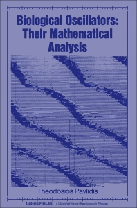 Biological Oscillators: Their Mathematical Analysis - 1st Edition - ISBN: 9780125473507, 9780323159821