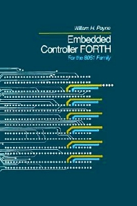 Embedded Controller Forth For The 8051 Family, 1st Edition,William Payne,ISBN9780125475709