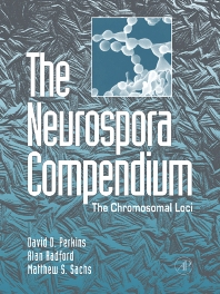 The Neurospora Compendium, 1st Edition,David Perkins,Alan Radford,Matthew Sachs,ISBN9780125507516