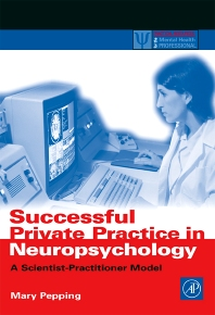 Successful Private Practice in Neuropsychology, 1st Edition,Mary Pepping,ISBN9780125517553