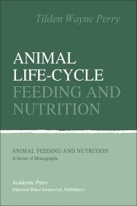 Animal Life-Cycle Feeding and Nutrition - 1st Edition - ISBN: 9780125520607, 9780323138918