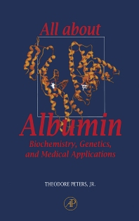 All About Albumin - 1st Edition - ISBN: 9780125521109, 9780080527048