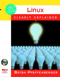 LINUX CLEARLY EXPLAINED - 1st Edition - ISBN: 9780125531696, 9780080524917