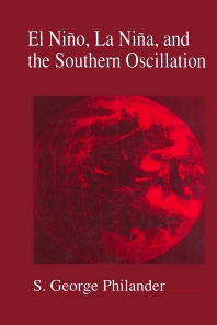 El Nino, La Nina, and the Southern Oscillation, 1st Edition,S. Philander,James Holton,Renata Dmowska,ISBN9780125532358