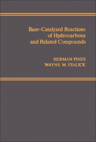 Base-Catalyzed Reactions of Hydrocarbons and Related Compounds - 1st Edition - ISBN: 9780125571500, 9780323144827
