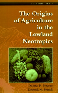 The Origins of Agriculture in the Lowland Neotropics - 1st Edition - ISBN: 9780125571807