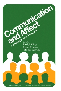 Communication and Affect - 1st Edition - ISBN: 9780125582506, 9781483270340