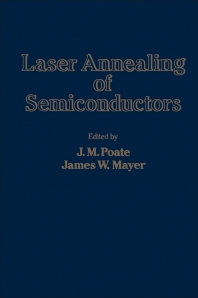 Laser Annealing of Semiconductors - 1st Edition - ISBN: 9780125588201, 9780323145428