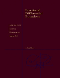 Fractional Differential Equations, 1st Edition,Igor Podlubny,ISBN9780125588409