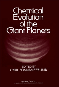 Chemical Evolution of the Giant Planets - 1st Edition - ISBN: 9780125613507, 9781483269764