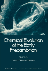 Chemical Evolution of the Early Precambrian - 1st Edition - ISBN: 9780125613606, 9781483269771