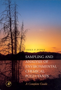Sampling & Analysis of Environmental Chemical Pollutants. A Complete Guide, 1st Edition,E. Popek,ISBN9780125615402