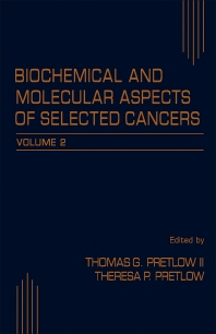 Biochemical and Molecular Aspects of Selected Cancers - 2nd Edition - ISBN: 9780125644990, 9781483288994