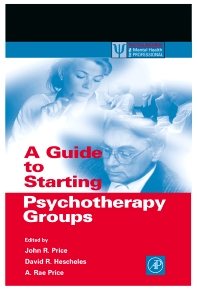 A Guide to Starting Psychotherapy Groups - 1st Edition - ISBN: 9780125647458, 9780080507705