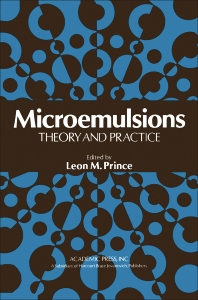 Microemulsions Theory and Practice - 1st Edition - ISBN: 9780125657501, 9780323160407