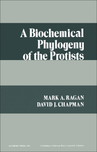 A Biochemical Phylogeny of the Protists - 1st Edition - ISBN: 9780125755504, 9780323155618