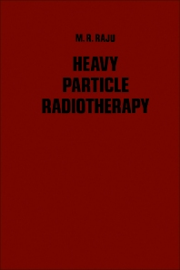 Heavy Particle Radiotherapy - 1st Edition - ISBN: 9780125762502, 9780323147583