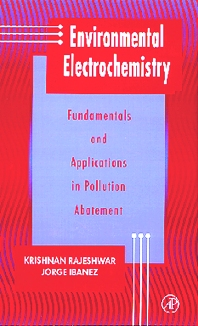 Environmental Electrochemistry - 1st Edition - ISBN: 9780125762601, 9780080531090
