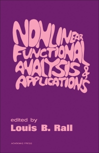 Nonlinear Functional Analysis and Applications - 1st Edition - ISBN: 9780125763509, 9781483272443