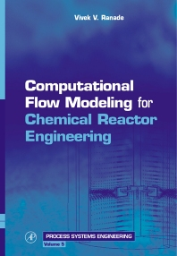 Cover image for Computational Flow Modeling for Chemical Reactor Engineering