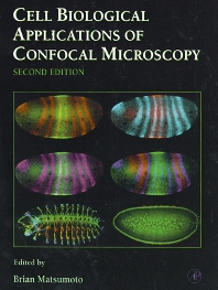 Cell Biological Applications of Confocal Microscopy, 2nd Edition,Brian Matsumoto,ISBN9780125804455