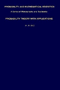 Probability Theory with Applications, 1st Edition,M. Rao,ISBN9780125804806