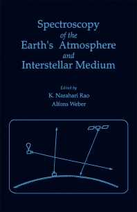 Spectroscopy of the earth's Atmosphere and interstellar Medium - 1st Edition - ISBN: 9780125806459, 9780323146753