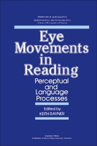 Eye Movements in Reading - 1st Edition - ISBN: 9780125836807, 9780323146289