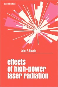 Effects of High-Power Laser Radiation - 1st Edition - ISBN: 9780125839501, 9780323149914