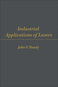 Industrial Applications of Lasers - 1st Edition - ISBN: 9780125839600, 9780323144780