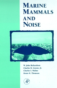 Marine Mammals and Noise, 1st Edition,W. Richardson,Charles Greene, Jr.,Charles Malme,Denis Thomson,ISBN9780125884419