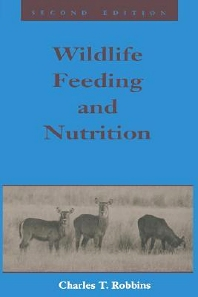 Wildlife Feeding and Nutrition, 2nd Edition,Charles Robbins,ISBN9780125893831