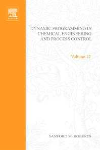 Cover image for Dynamic Programming in Chemical Engineering and Process Control by Sanford M Roberts