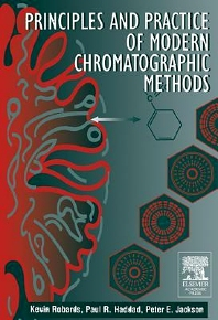 Principles and Practice of Modern Chromatographic Methods, 1st Edition,Kevin Robards,P. Jackson,Paul Haddad,ISBN9780125895705
