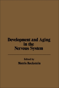 Development and Aging in the Nervous System - 1st Edition - ISBN: 9780125916509, 9780323159661