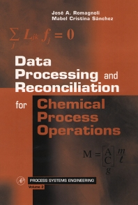 Data Processing and Reconciliation for Chemical Process Operations - 1st Edition - ISBN: 9780125944601, 9780080530277