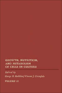 Growth, Nutrition, and Metabolism of Cells In Culture V2 - 1st Edition - ISBN: 9780125983020, 9780323149532