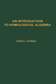 Introduction to Homological Algebra, 85, 1st Edition,Joseph Rotman,ISBN9780125992503