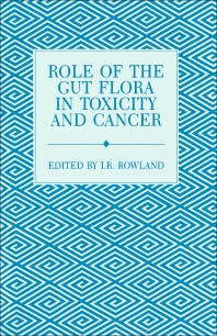 Role of the Gut Flora in Toxicity and Cancer - 1st Edition - ISBN: 9780125999205, 9780323147057