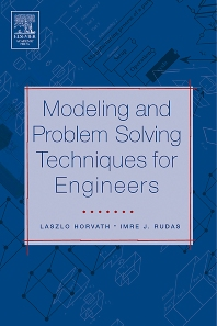 Modeling and Problem Solving Techniques for Engineers, 1st Edition,Laszlo Horvath,Imre Rudas,ISBN9780126022506
