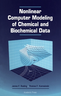 Nonlinear Computer Modeling of Chemical and Biochemical Data, 1st Edition,James Rusling,Thomas Kumosinski,ISBN9780126044904