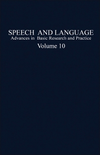 Speech and Language - 1st Edition - ISBN: 9780126086102, 9781483219981