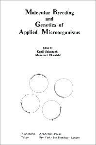 Molecular Breeding and Genetics of Applied Microorganisms - 1st Edition - ISBN: 9780126150506, 9781483270333