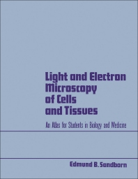 Light and Electron Microscopy of Cells and Tissues - 1st Edition - ISBN: 9780126179507, 9780323159937