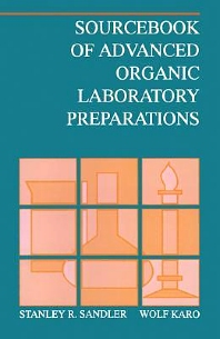 Sourcebook of Advanced Organic Laboratory Preparations, 1st Edition,Stanley Sandler,Wolf Karo,ISBN9780126185065